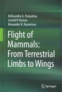 Flight of Mammals: from Terrestrial Limbs to Wings (ISBN: 9783319087559)