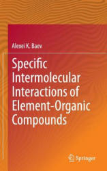 Specific Intermolecular Interactions of Element-Organic Compounds (ISBN: 9783319085623)
