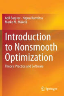Introduction to Nonsmooth Optimization - Adil Bagirov, Napsu Karmitsa, Marko M. Mäkelä (ISBN: 9783319081137)