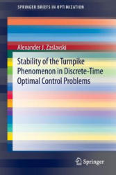 Stability of the Turnpike Phenomenon in Discrete-Time Optimal Control Problems (ISBN: 9783319080338)