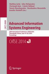 Advanced Information Systems Engineering - 26th International Conference, CAiSE 2014, Thessaloniki, Greece, June 16-20, 2014, Proceedings (ISBN: 9783319078809)