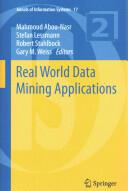 Real World Data Mining Applications - Mahmoud Abou-Nasr, Stefan Lessmann, Robert Stahlbock, Gary M. Weiss (ISBN: 9783319078113)