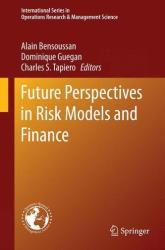 Future Perspectives in Risk Models and Finance - Alain Bensoussan, Dominique Guegan, Charles S. Tapiero (ISBN: 9783319075235)