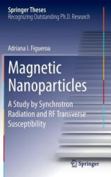 Magnetic Nanoparticles - A Study by Synchrotron Radiation and RF Transverse Susceptibility (ISBN: 9783319070933)