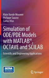Simulation of ODE/PDE Models with MATLAB, Octave and Scilab - Scientific and Engineering Applications (ISBN: 9783319067896)
