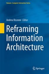Reframing Information Architecture (ISBN: 9783319064918)