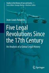 Five Legal Revolutions Since the 17th Century: An Analysis of a Global Legal History - An Analysis of a Global Legal History (ISBN: 9783319058870)