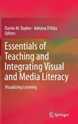 Essentials of Teaching and Integrating Visual and Media Literacy - Danilo M. Baylen, Adriana D'Alba (ISBN: 9783319058368)