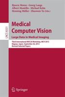 Medical Computer Vision. Large Data in Medical Imaging (ISBN: 9783319055299)