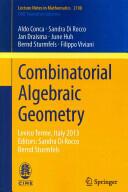 Combinatorial Algebraic Geometry - Levico Terme, Italy 2013editors: Sandra Di Roccobernd Sturmfels (ISBN: 9783319048697)