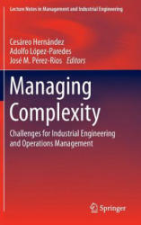 Managing Complexity - Challenges for Industrial Engineering and Operations Management (ISBN: 9783319047041)