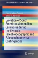 Evolution of South American Mammalian Predators During the Cenozoic: Paleobiogeographic and Paleoenvironmental Contingencies (ISBN: 9783319037004)
