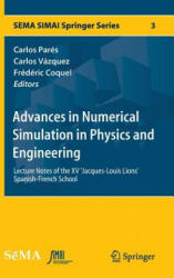 Advances in Numerical Simulation in Physics and Engineering - Lecture Notes of the XV 'Jacques-Louis Lions' Spanish-French School (ISBN: 9783319028385)