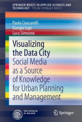 Visualizing the Data City - A New Foundation for Planning and Decision Making (ISBN: 9783319021942)