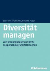 Diversität managen - Ricarda B. Bouncken, Mario A. Pfannstiel, Andreas J. Reuschl, Anica Haupt (ISBN: 9783170243248)