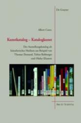 Kunstkatalog - Katalogkunst - Der Ausstellungskatalog als kunstlerisches Medium am Beispiel von Thomas Demand, Tobias Rehberger und Olafur Eliasson (ISBN: 9783110332100)