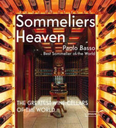 Sommeliers' Heaven - The Greatest Wine Cellars of the World (ISBN: 9783037681831)