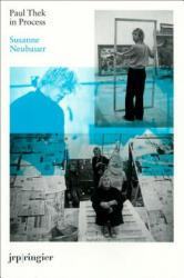 Paul Thek in Process - Susanne Neubauer (ISBN: 9783037642535)