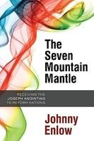 The Seven Mountain Mantle: Receiving the Joseph Anointing to Reform Nations (ISBN: 9781599799636)