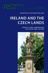 Ireland and the Czech Lands - Contacts and Comparisons in History and Culture (ISBN: 9783034317016)