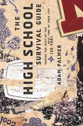 The High School Survival Guide: Making the Most of the Best Time of Your Life (ISBN: 9781600061295)