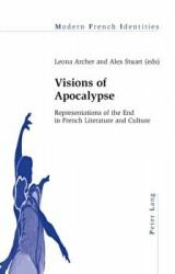 Visions of Apocalypse - Representations of the End in French Literature and Culture (ISBN: 9783034309219)