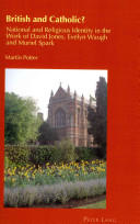 British and Catholic? - National and Religious Identity in the Work of David Jones, Evelyn Waugh and Muriel Spark (ISBN: 9783034308601)