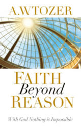 FAITH BEYOND REASON (ISBN: 9781600660337)
