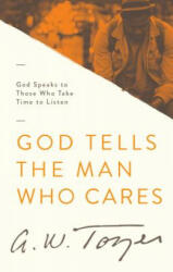 God Tells the Man Who Cares (ISBN: 9781600660535)