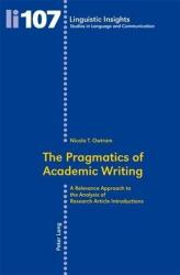 Pragmatics of Academic Writing - A Relevance Approach to the Analysis of Research Article Introductions (ISBN: 9783034300605)