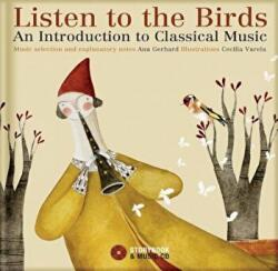 Listen to the Birds - Ana Gerhard, Cecilia Varela (ISBN: 9782923163895)