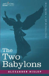 The Two Babylons (ISBN: 9781602061392)