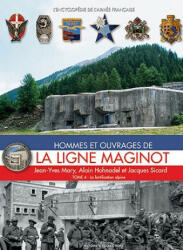 Ligne Maginot, Tome 4 - Alain Hohnadel, Jacques Sicard, Jean-Yves Mary (ISBN: 9782915239461)