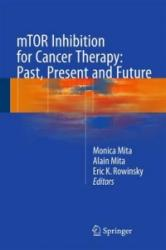mTOR Inhibition for Cancer Therapy: Past, Present and Future (ISBN: 9782817804910)