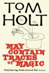 May Contain Traces Of Magic - Tom Holt (ISBN: 9781841495064)