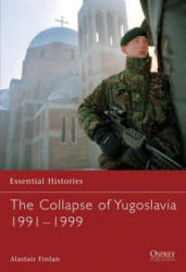 Collapse of Yugoslavia 1991-1999 (ISBN: 9781841768052)