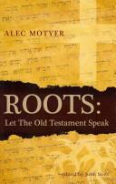Alec Motyer - Roots - Alec Motyer (ISBN: 9781845505066)