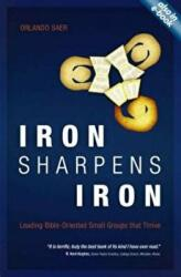 Iron Sharpens Iron - Leading Bible-oriented Small Groups That Thrive (ISBN: 9781845505752)
