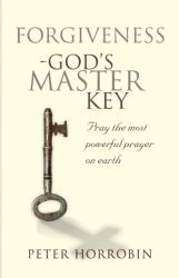 Forgiveness - God's Master Key - Pray the Most Powerful Prayer on Earth! (ISBN: 9781852405021)