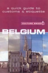 Belgium - Culture Smart! - The Essential Guide to Customs and Culture (ISBN: 9781857333220)