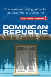 Dominican Republic - Culture Smart! (ISBN: 9781857335279)