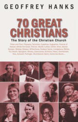 70 Great Christians: The Story of the Christian Church (ISBN: 9781871676808)