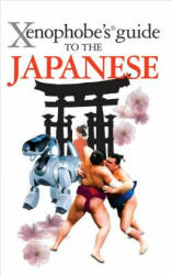 Xenophobe's Guide to the Japanese - Sahoko Kaji, Noriko Hama, Jonathan Rice, Robert Ainsley (ISBN: 9781906042400)
