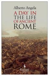 A Day in the Life of Ancient Rome (ISBN: 9781933372716) (ISBN: 9781933372716)