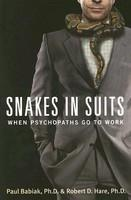 Snakes in Suits: When Psychopaths Go to Work (ISBN: 9780061147890)