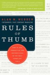 Rules of Thumb: How to Stay Productive and Inspired Even in the Most Turbulent Times (ISBN: 9780061721847)