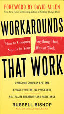 Workarounds That Work: How to Conquer Anything That Stands in Your Way at Work (ISBN: 9780071752039)