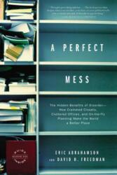 Perfect Mess - Eric Abrahamson, David H. Freedman (ISBN: 9780316013994)