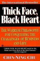 Thick Face, Black Heart: The Warrior Philosophy for Conquering the Challenges of Business and Life (ISBN: 9780446670203)