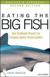 Eating the Big Fish - Adam Morgan (ISBN: 9780470238271)